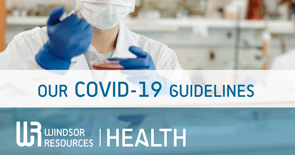 Windsor Resources COVID-19 Guidelines